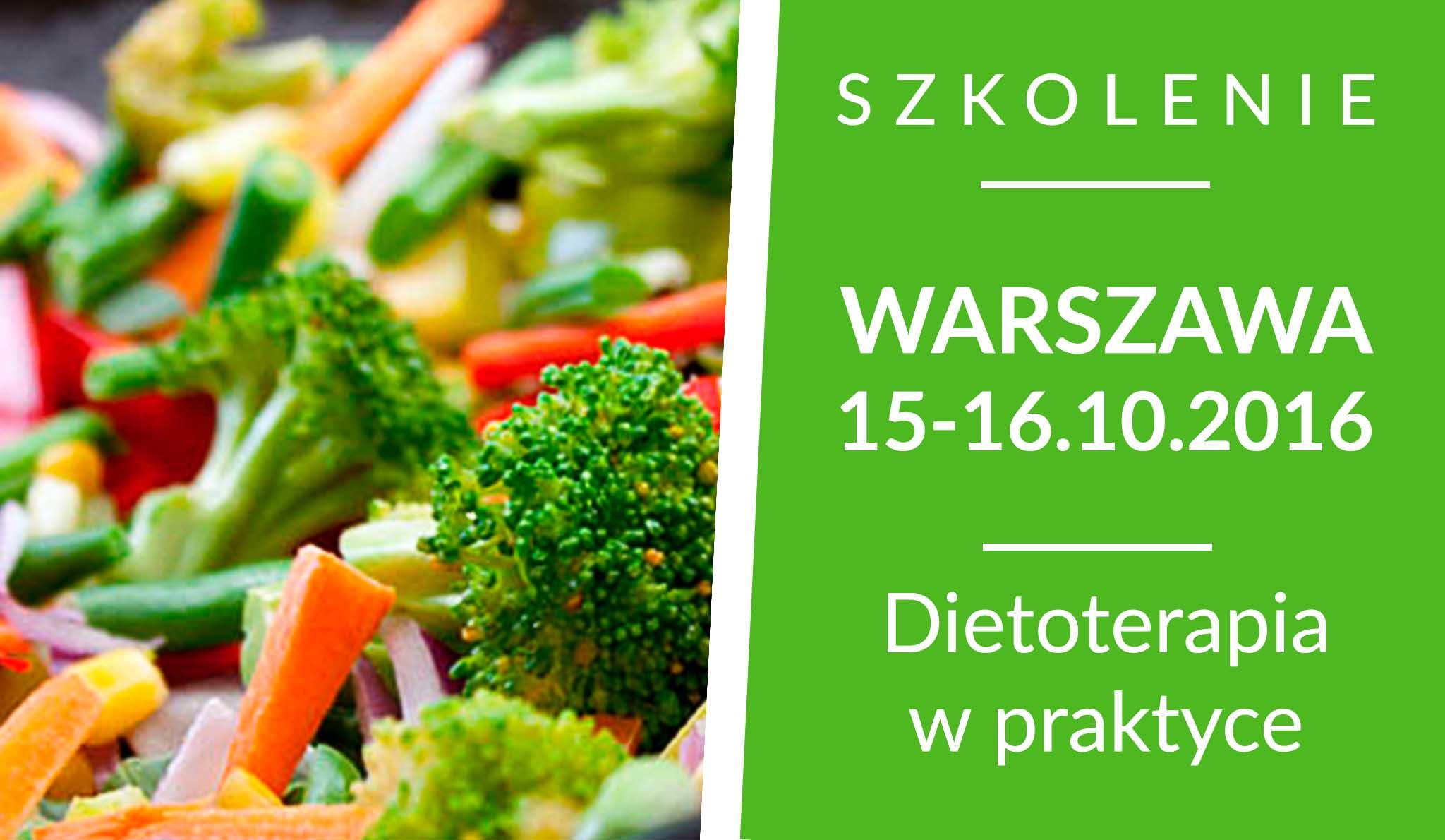 Szkolenie Warszawa: Dietoterapia w praktyce [15-16.10.2016]